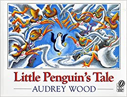Little Penguin's Tale Audrey Wood