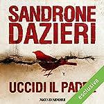Uccidi il padre | Sandrone Dazieri
