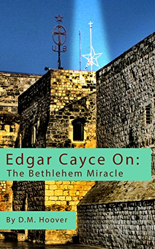 Edgar Cayce On: The Bethlehem Miracle