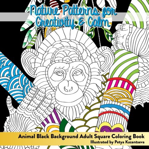 Animal Black Background Adult Square Coloring Book: Nature Patterns For Creativi (Beautiful Adult Coloring Books) (Volume 87)