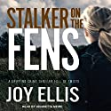 Stalker on the Fens Audiobook by Joy Ellis Narrated by Henrietta Meire