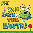 I Can Save the Earth!: One Little Monster Learns to Reduce, Reuse, and Recycle (Little Green Books), by Alison Inches