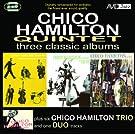Three Classic Albums - Chico Hamilton
