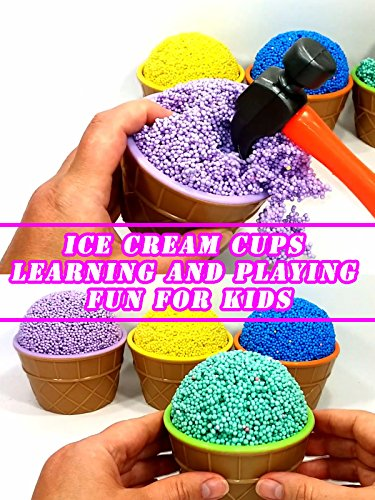 Ice Cream Cups Learning and Playing Fun For Kids ()