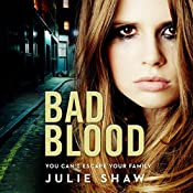 Bad Blood: Tales of the Notorious Hudson Family, Book 5 | Julie Shaw