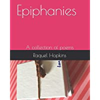 Epiphanies: A collection of poems