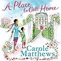 A Place to Call Home Hörbuch von Carole Matthews Gesprochen von: Rita Sharma