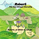 img - for Robert, The One-Winged Horsefly: Roberto, el tabano de una ala (A Robert, the One-Winged Horsefly Adventure) (Volume 1) book / textbook / text book