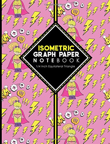 Read Online Isometric Graph Paper Notebook: 1/4 Inch Equilateral Triangle: Equilateral Triangle Paper, Isometric Gaming Paper, Isometric Grid Sketchbook, Cute ... 1/4 Inch Equilateral Triangle (Volume 74) ebook