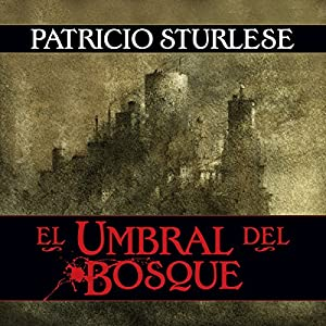 El umbral del bosque [The Threshold of the Forest] Audiobook