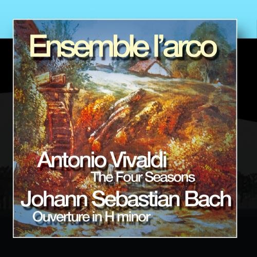 (Antonio Vivaldi: The Four Seasons, Johann Sebastian Bach: Ouverture In H Minor)