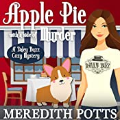 Apple Pie With a Side of Murder: Daley Buzz Cozy Mystery, Volume 3 | Meredith Potts