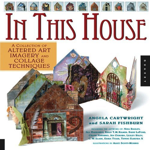 In This House: A Collection of Altered Art Imagery and Collage ()