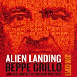 Alien Landing: Beppe Grillo and the Advent of Dotcom Politics | John Hooper