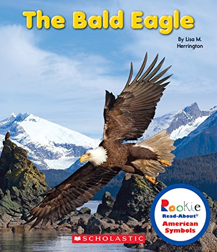 (The Bald Eagle (Rookie Read-About American)