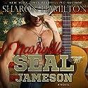 Jameson: Nashville SEALs and Nashville SEALs: Jameson Audiobook by Sharon Hamilton Narrated by J. D. Hart