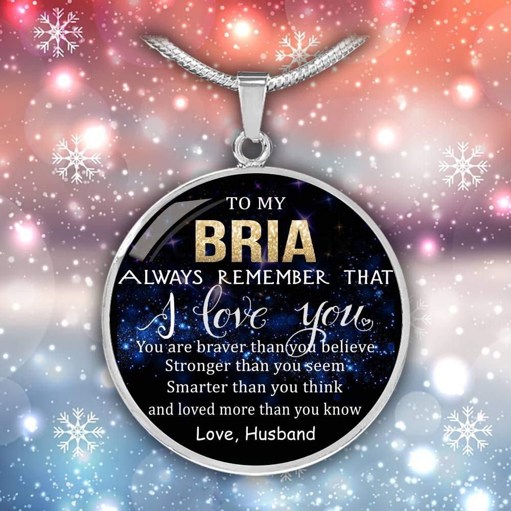 Wife Valentine Gift Birthday Gift Necklace Name Smarter Than Think to My Bria Always Remember That I Love You Love Husband Loved Than Know Braver Than Believe Stronger Than Seem