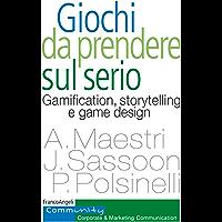 Giochi da prendere sul serio: Gamification, storytelling e game design