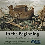 In the Beginning: Understanding the Book of Genesis | Prof. Daniel L. Smith-Christopher PhD