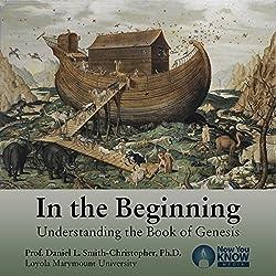 In the Beginning: Understanding the Book of Genesis