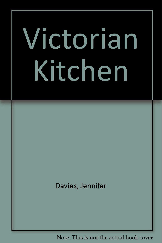 Ruth Mott Victorian Kitchen Victorian Kitchen Jennifer Davies 9781850895206 Amazoncom Books
