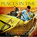 Places in Time Audiobook by Cardeno C. Narrated by John Solo