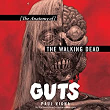 Guts: The Anatomy of The Walking Dead Audiobook by Paul Vigna Narrated by Graham Halstead
