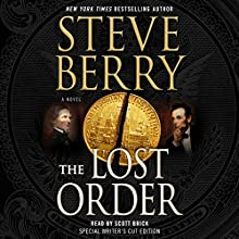 The Lost Order: Cotton Malone, Book 12 Audiobook by Steve Berry Narrated by Scott Brick