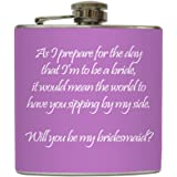 Will You Be My Bridesmaid? - Plum - Liquid Courage Flasks - 6 oz. Stainless Steel Flask