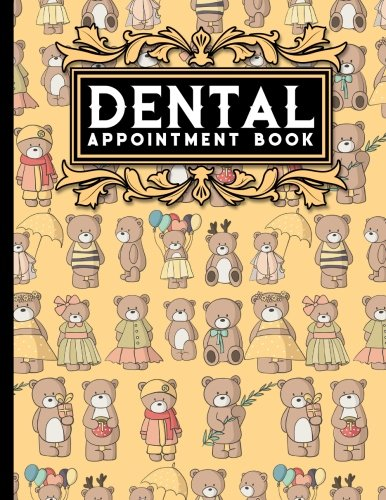 Read Online Dental Appointment Book: 4 Columns Appointment Desk Book, Appointment Scheduler, Daily Appointment Scheduler, Cute Teddy Bear Cover (Volume 63) pdf epub
