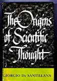img - for The origins of scientific thought;: From Anaximander to Proclus, 600 B.C. to 300 A.D (The History of scientific thought) book / textbook / text book