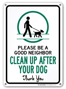 "My Sign Center Please Be A Good Neighbor, Please Clean Up After Your Dog Sign, No Dog Poop Sign, Outdoor Rust Free Metal, 10"" x 14"", A82-101AL"