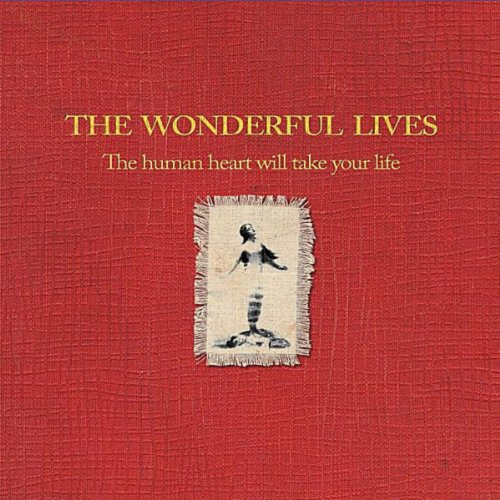 The Human Heart Will Take Your Life [Explicit]