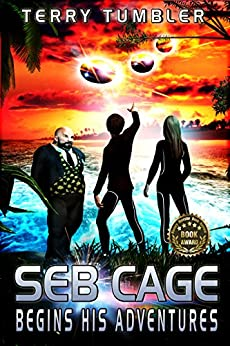 Seb Cage Begins His Adventures (The Dreadnought Collective Book 1) by [Tumbler, Terry]
