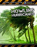 img - for Howling Hurricanes (Awesome Forces of Nature) book / textbook / text book