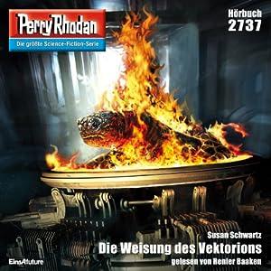 Die Weisung des Vektorions (Perry Rhodan 2737) Hörbuch