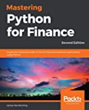 Mastering Python for Finance: Implement advanced state-of-the-art financial statistical applications using Python, 2nd…