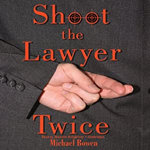 Shoot the Lawyer Twice Audiobook