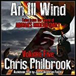 An Ill Wind: Tales from the World of Adrian's Undead Diary, Volume Five | Chris Philbrook