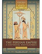 The Persian Empire [2 volumes]: A Historical Encyclopedia