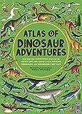 Atlas of Dinosaur Adventures: Step Into a Prehistoric World