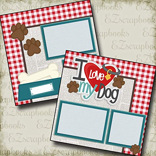 (I Love My Dog - Premade Scrapbook Pages - EZ Layout 2181 )