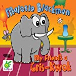 My Friend's a Gris-Kwok | Malorie Blackman