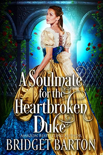A Soulmate for the Heartbroken Duke: A Historical Regency Romance Book