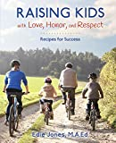 Raising Kids with Love, Honor, and Respect: Recipes for Success