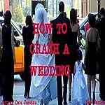 How to Crash a Wedding | Jeffrey Jeschke