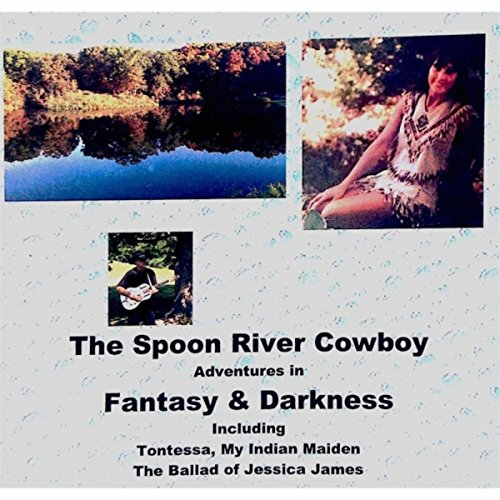 Fantasy In Adventures (The Spoon River Cowboy: Adventures in Fantasy and Darkness)
