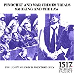 Pinochet and War Crimes Trials: Smoking and the Law | Dr. John Warwick Montgomery