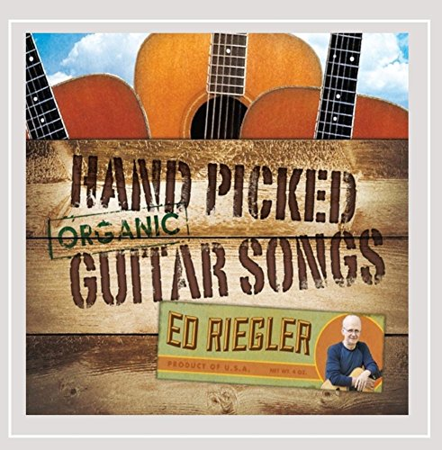 Hand Picked Organic Guitar Songs -  Ed Riegler, Audio CD