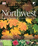 Northwest, American Horticultural Society Staff and Dorling Kindersley Publishing Staff, 0789493667